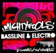 Sounds To Sample MightyFools Bassline And Electro