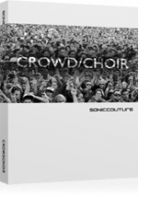 SonicCouture - Crowd Choir